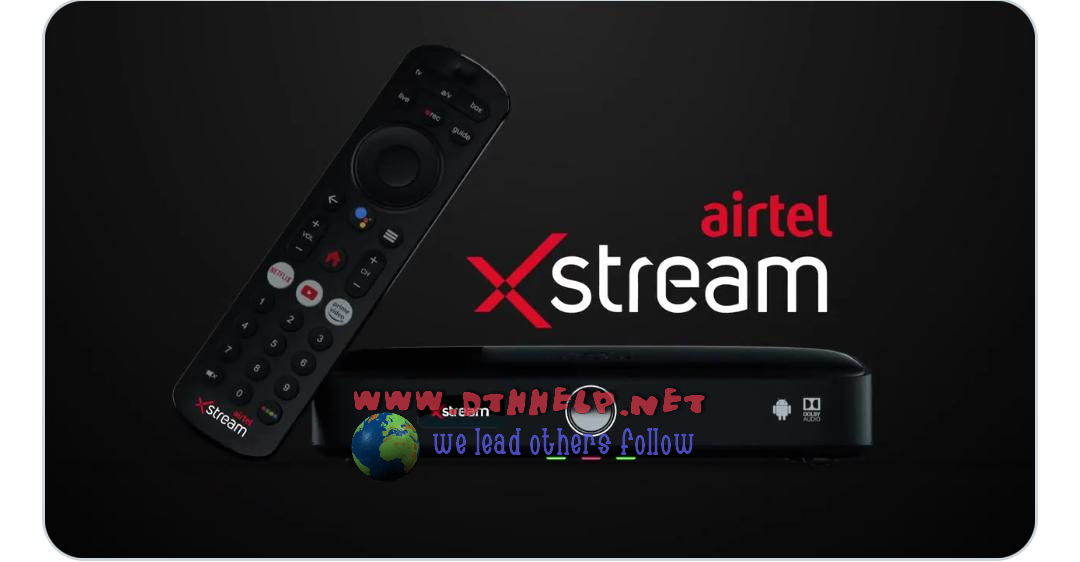 First look and details & price of Airtel Xstream   dthhelp